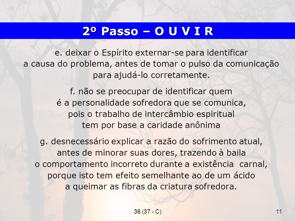 2º Passo – O U V I R