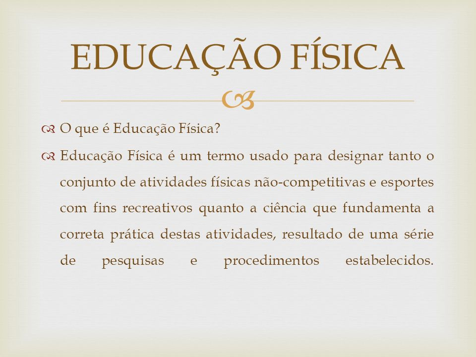EDUCAÇÃO FÍSICA O que é Educação Física