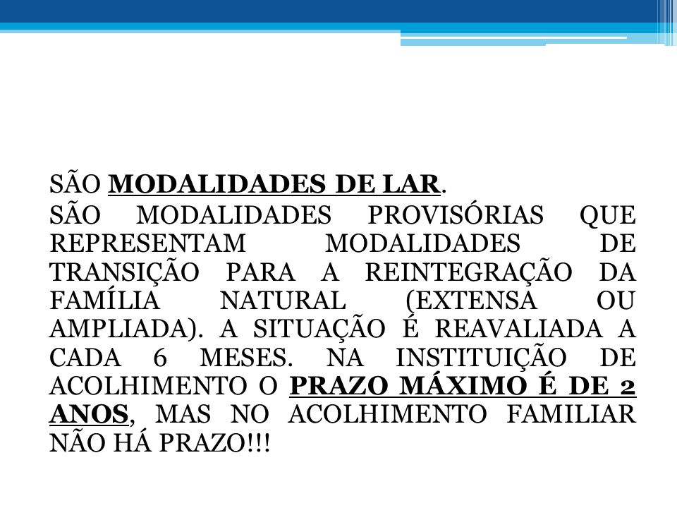 SÃO MODALIDADES DE LAR.