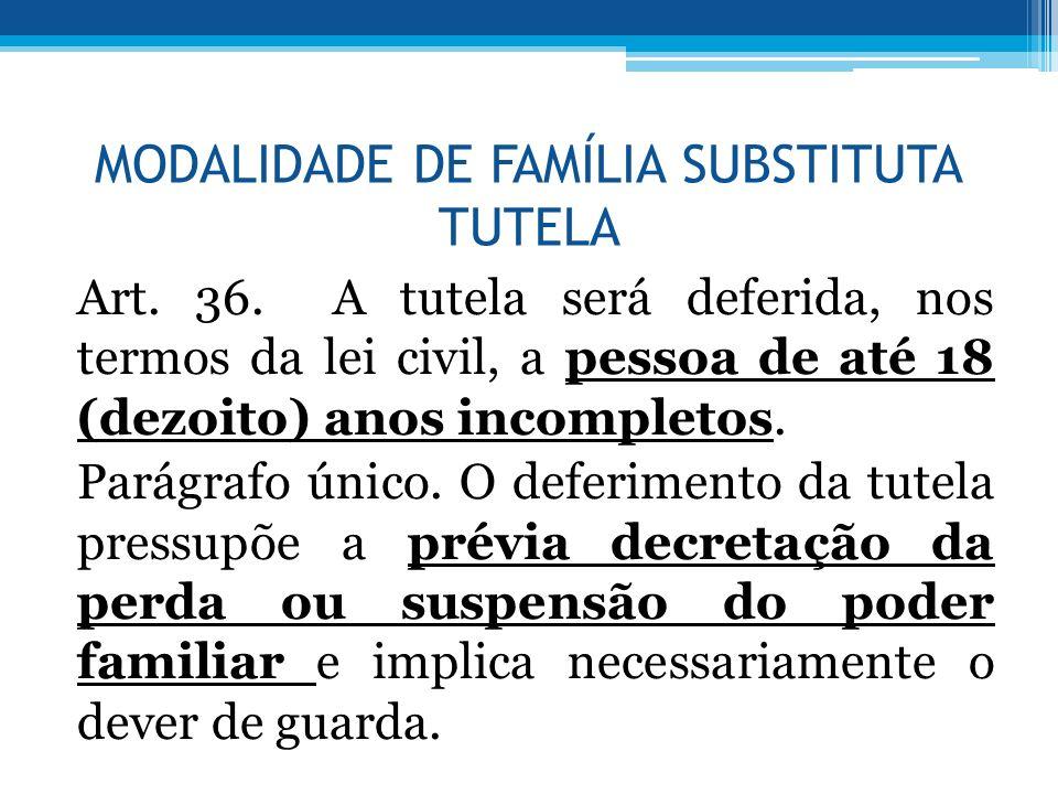 MODALIDADE DE FAMÍLIA SUBSTITUTA TUTELA