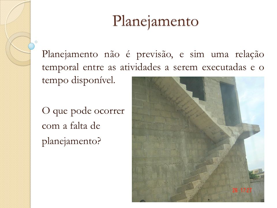 PlanejamentoPlanejamento não é previsão, e sim uma relação temporal entre as atividades a serem executadas e o tempo disponível.
