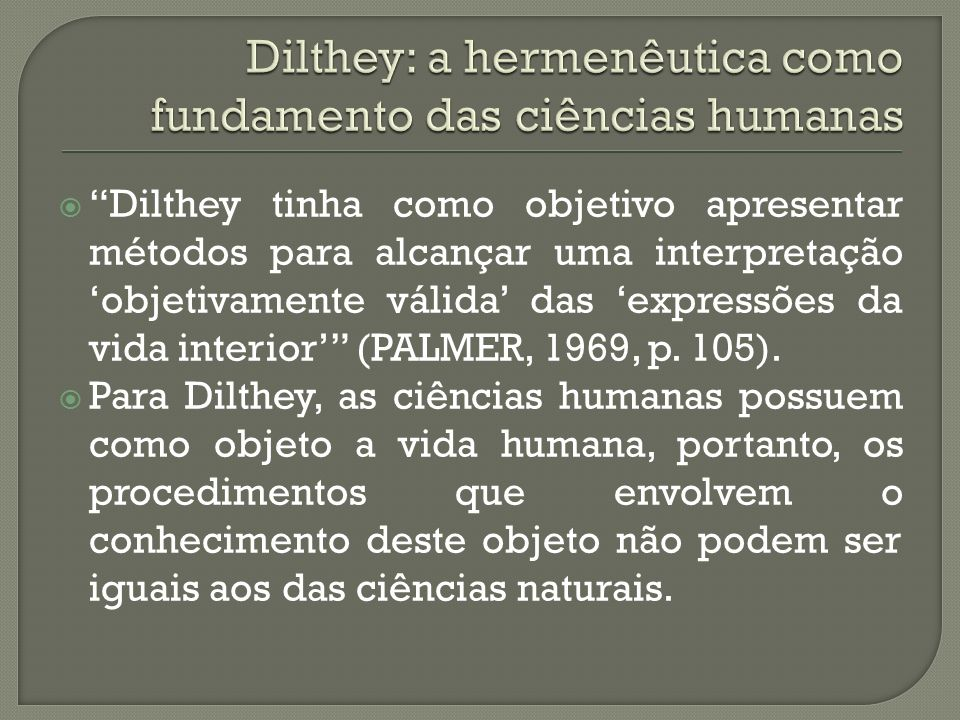 Dilthey: a hermenêutica como fundamento das ciências humanas