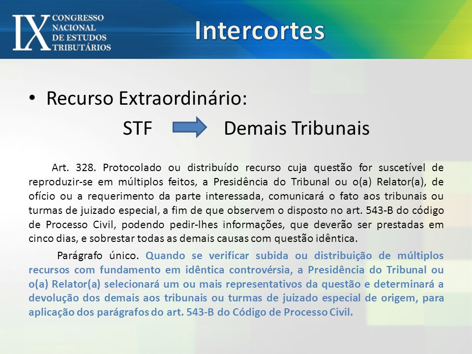 Intercortes Recurso Extraordinário: STF Demais Tribunais