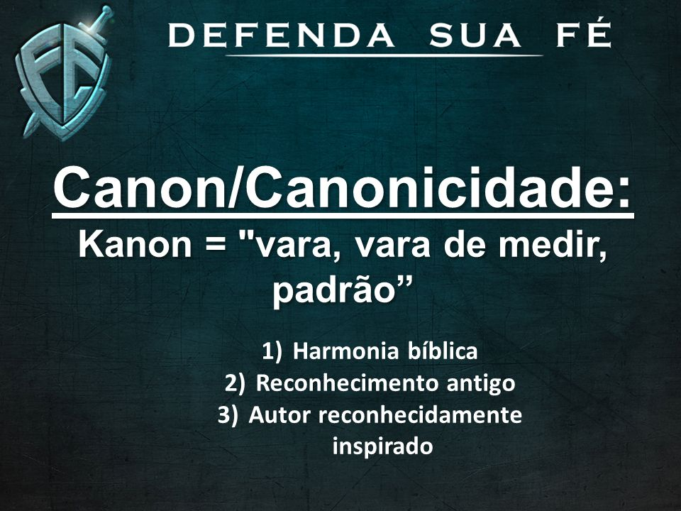 Canon/Canonicidade: Kanon = vara, vara de medir, padrão