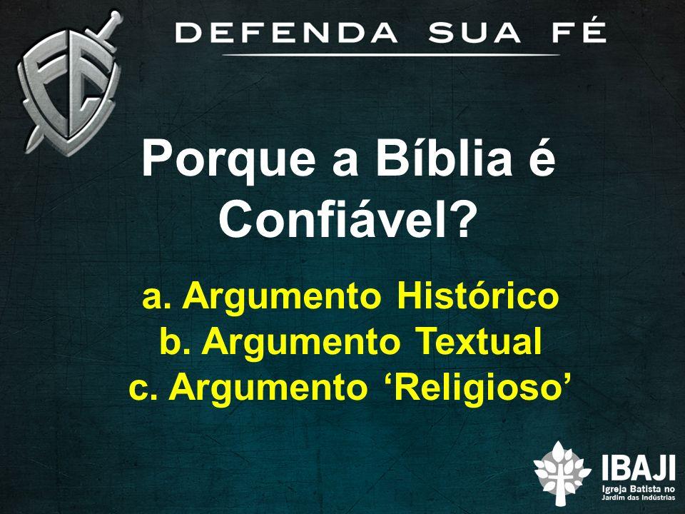 Porque a Bíblia é Confiável c. Argumento 'Religioso'