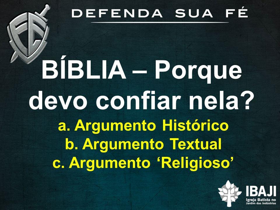 BÍBLIA – Porque devo confiar nela c. Argumento 'Religioso'
