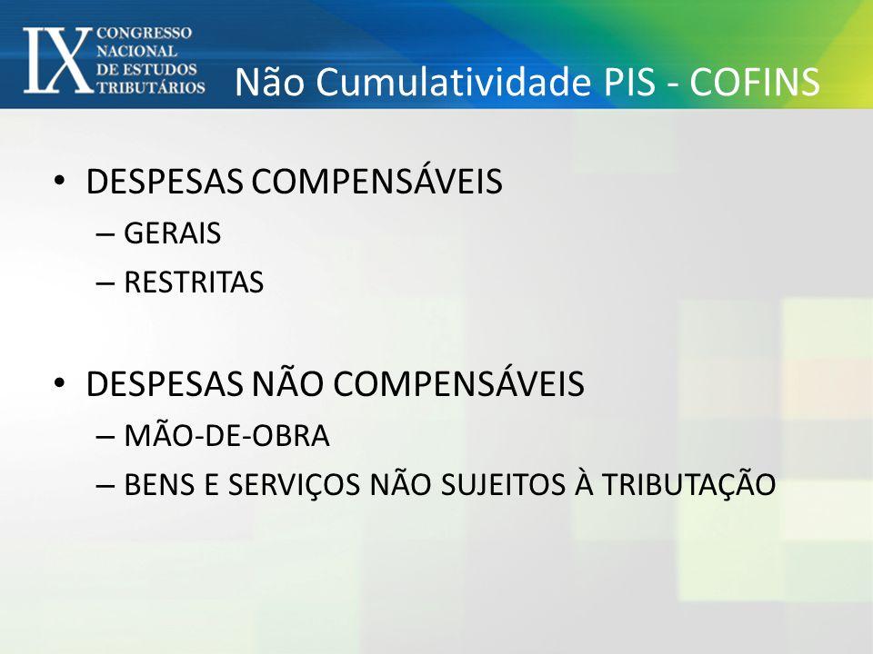 Não Cumulatividade PIS - COFINS