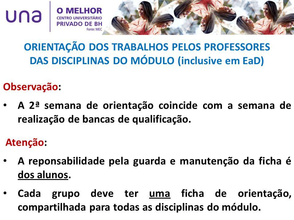 ORIENTAÇÃO DOS TRABALHOS PELOS PROFESSORES DAS DISCIPLINAS DO MÓDULO (inclusive em EaD)