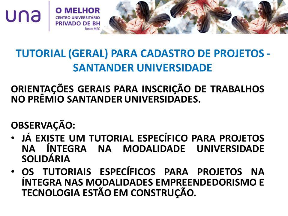 TUTORIAL (GERAL) PARA CADASTRO DE PROJETOS - SANTANDER UNIVERSIDADE