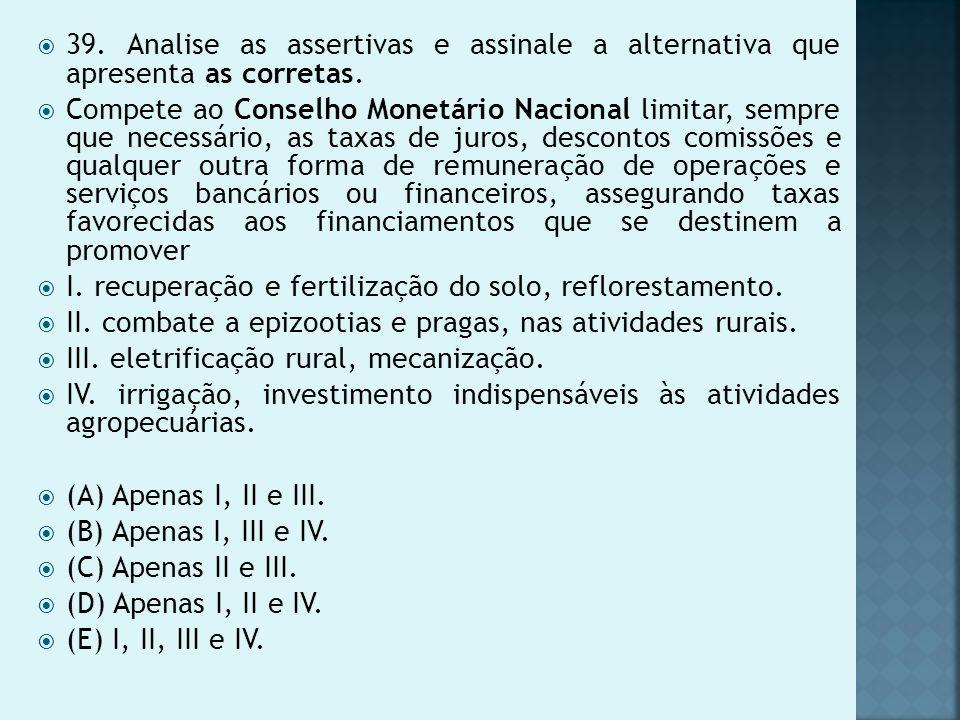 39. Analise as assertivas e assinale a alternativa que apresenta as corretas.