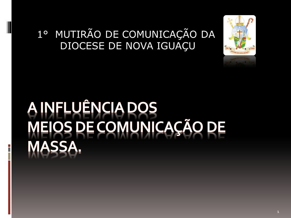 A INFLUÊNCIA DOS MEIOS DE COMUNICAÇÃO DE MASSA.
