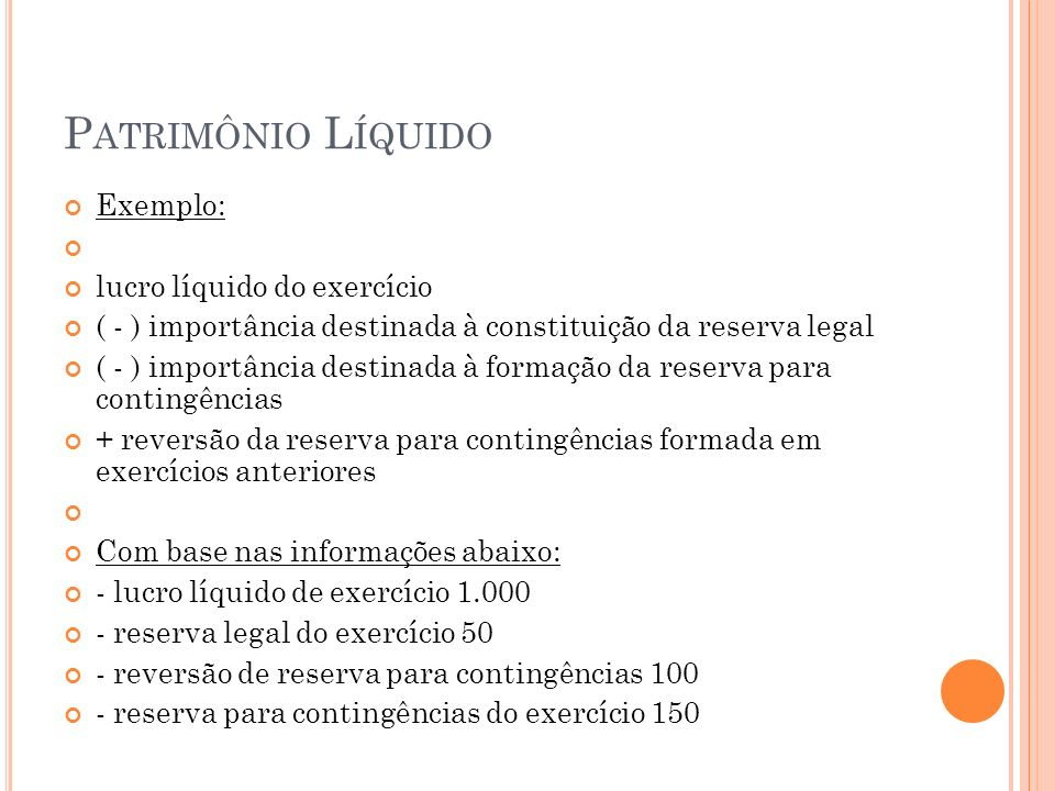 Patrimônio Líquido Exemplo: lucro líquido do exercício