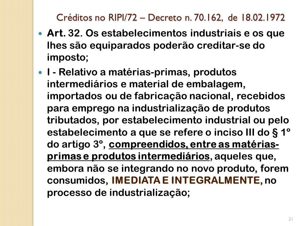 Créditos no RIPI/72 – Decreto n. 70.162, de 18.02.1972