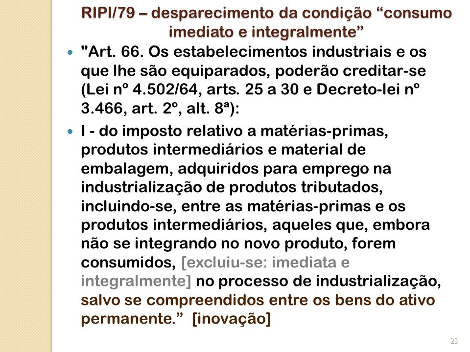 RIPI/79 – desparecimento da condição consumo imediato e integralmente