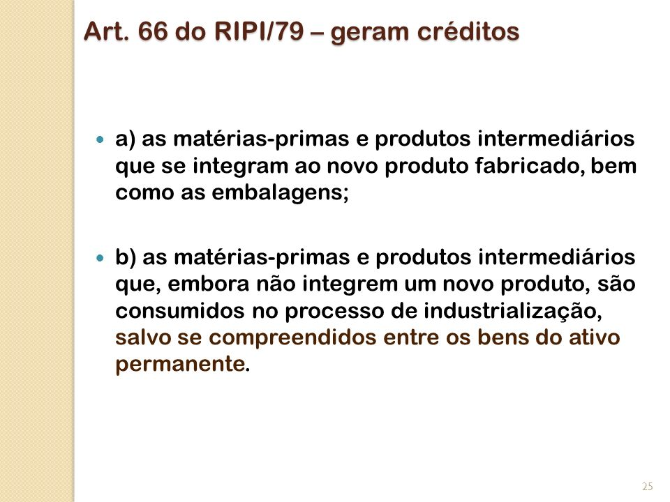 Art. 66 do RIPI/79 – geram créditos