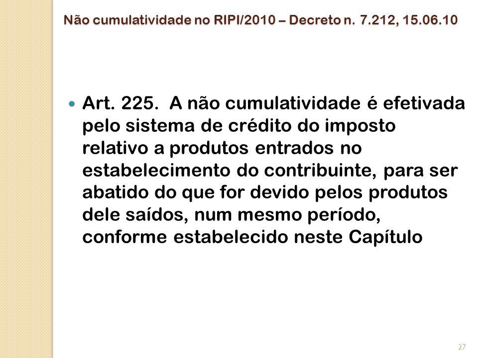 Não cumulatividade no RIPI/2010 – Decreto n. 7.212, 15.06.10