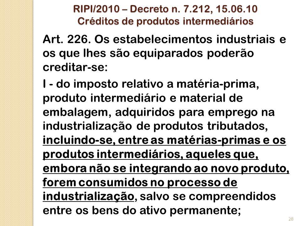 RIPI/2010 – Decreto n. 7.212, 15.06.10 Créditos de produtos intermediários