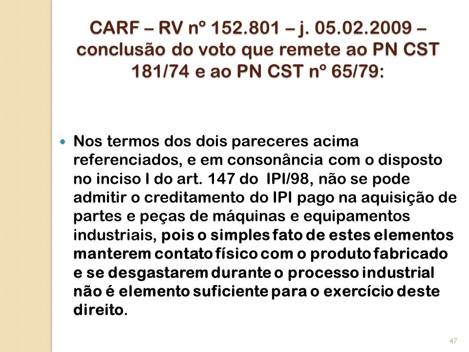 CARF – RV nº 152.801 – j. 05.02.2009 – conclusão do voto que remete ao PN CST 181/74 e ao PN CST nº 65/79: