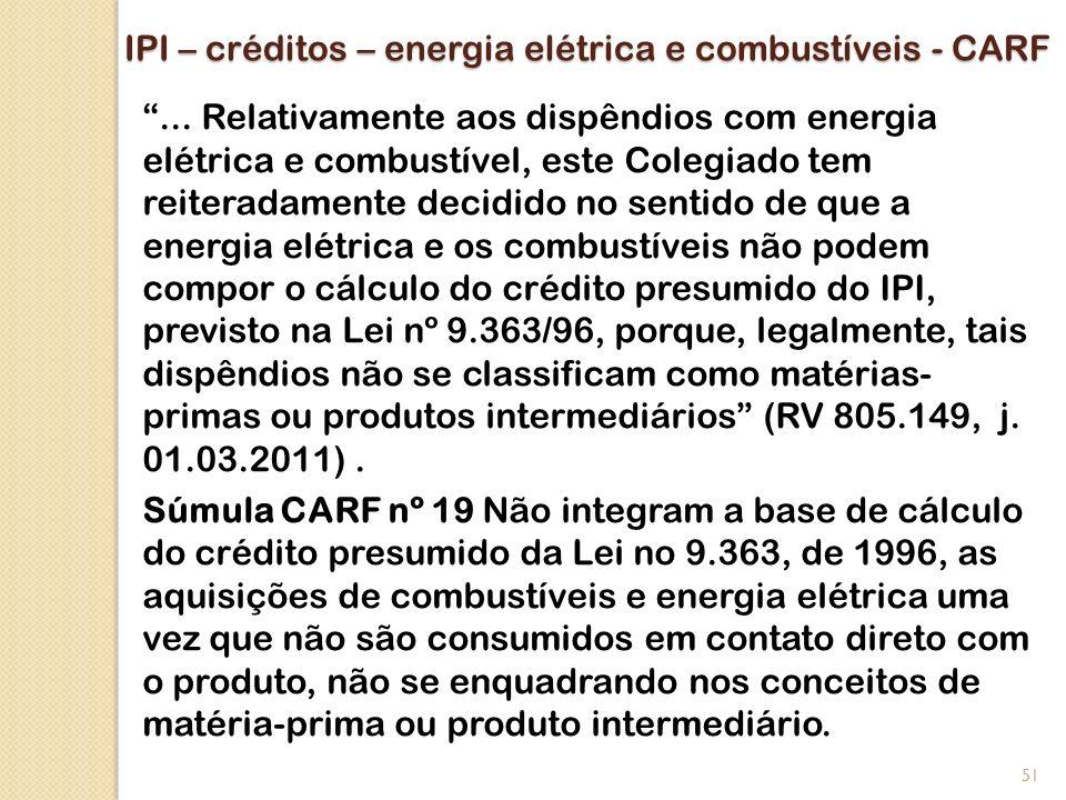 IPI – créditos – energia elétrica e combustíveis - CARF