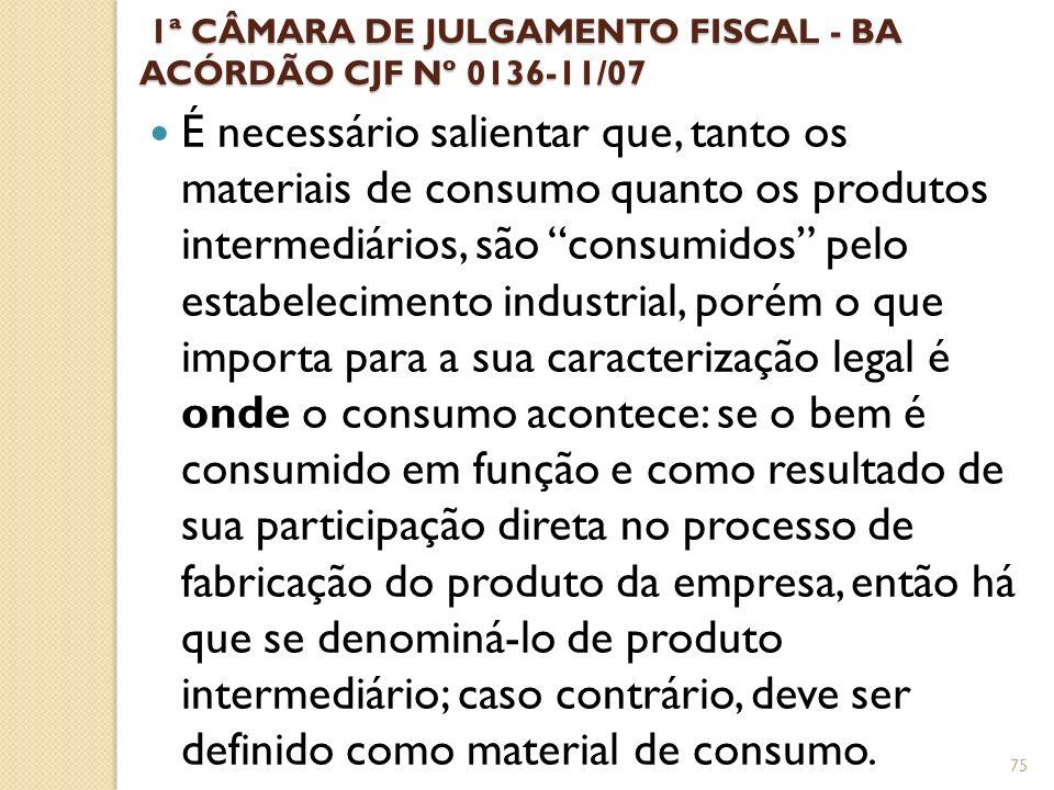 1ª CÂMARA DE JULGAMENTO FISCAL - BA ACÓRDÃO CJF Nº 0136-11/07