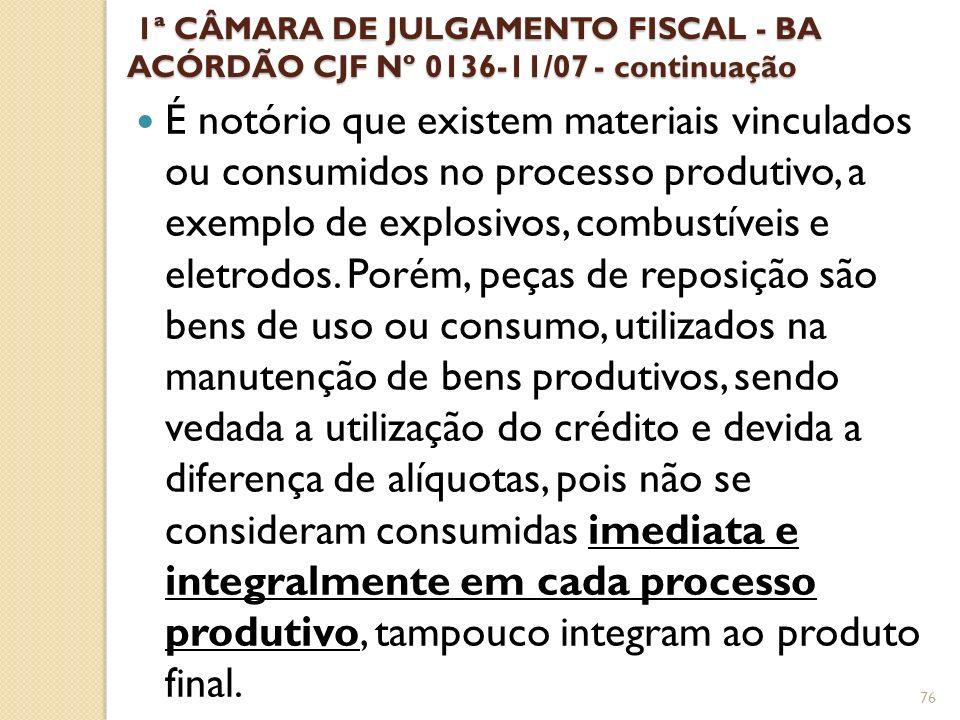 1ª CÂMARA DE JULGAMENTO FISCAL - BA ACÓRDÃO CJF Nº 0136-11/07 - continuação