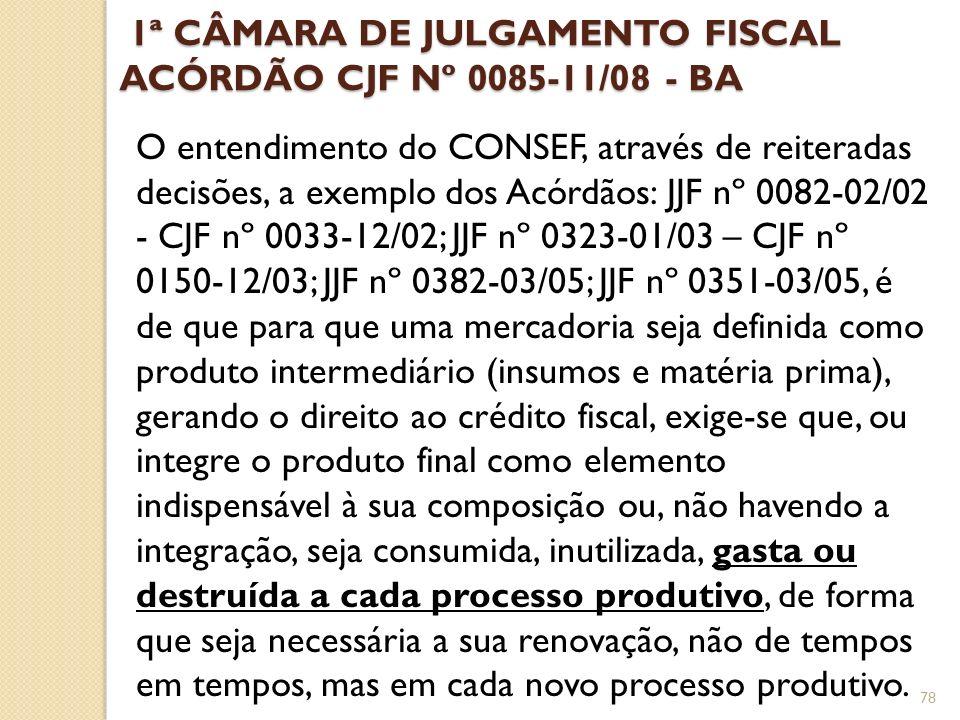 1ª CÂMARA DE JULGAMENTO FISCAL ACÓRDÃO CJF Nº 0085-11/08 - BA