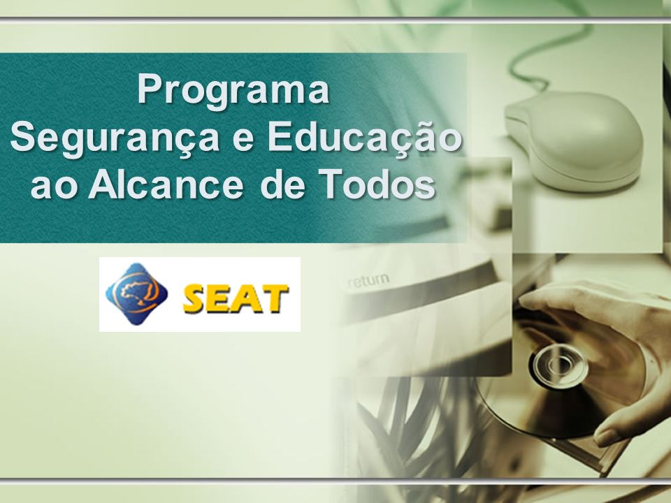 Programa Segurança e Educação ao Alcance de Todos