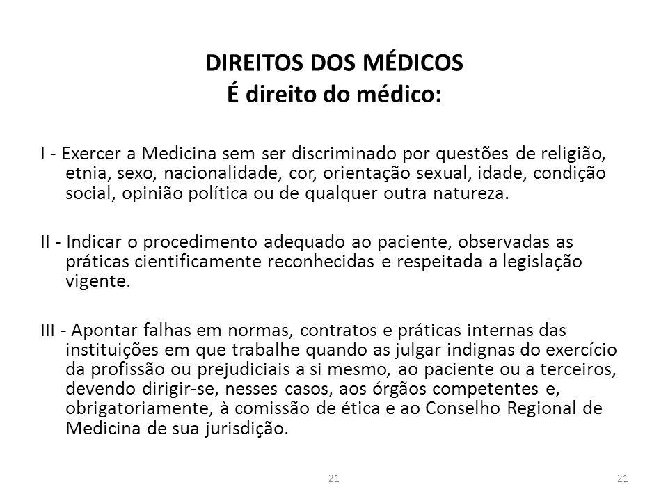 DIREITOS DOS MÉDICOS É direito do médico: