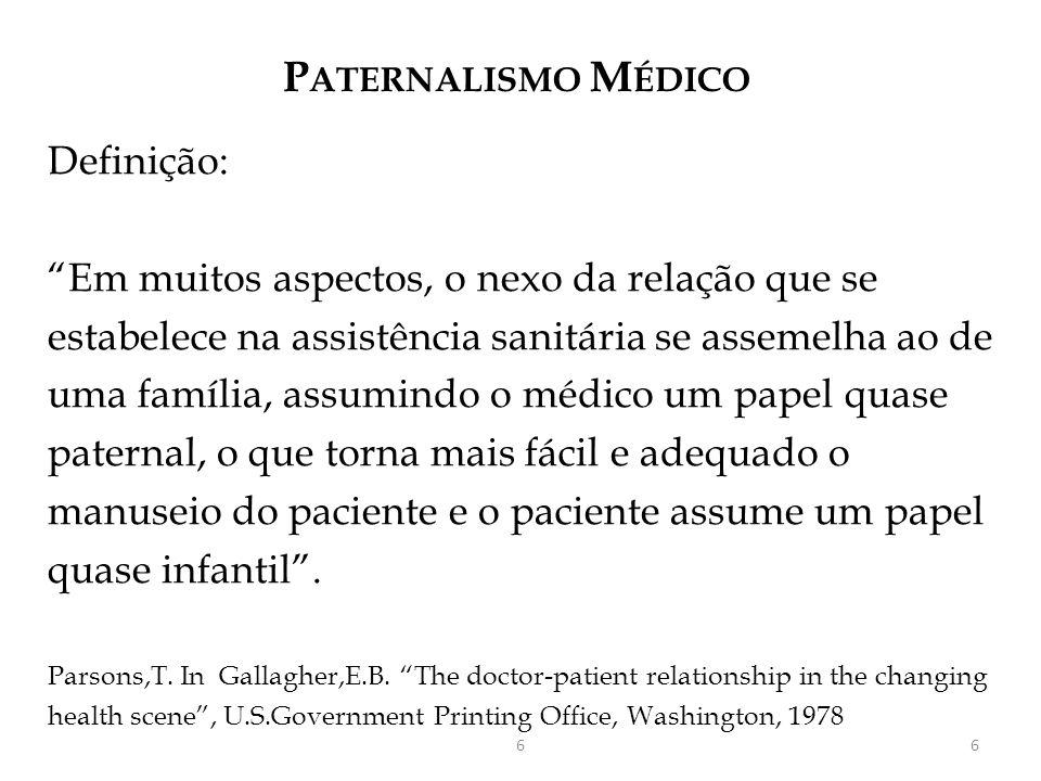PATERNALISMO MÉDICO Definição: