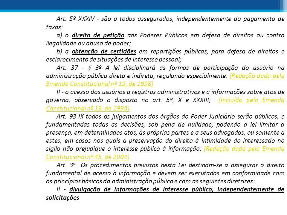 Art. 5º XXXIV - são a todos assegurados, independentemente do pagamento de taxas: