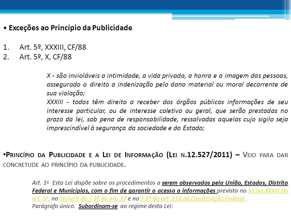 Exceções ao Princípio da Publicidade Art. 5º, XXXIII, CF/88
