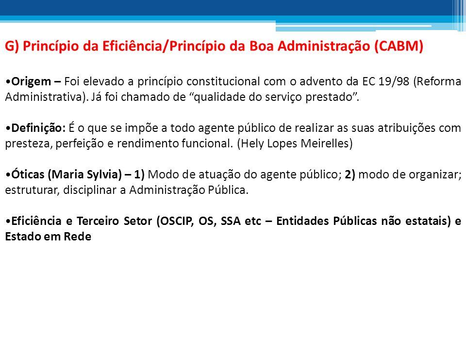 G) Princípio da Eficiência/Princípio da Boa Administração (CABM)