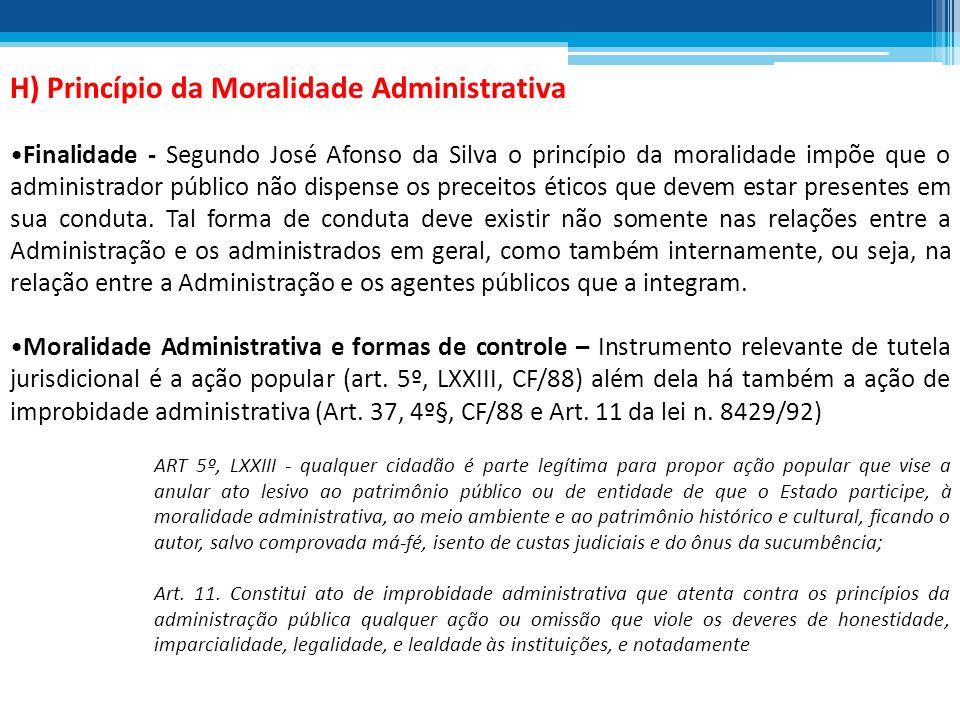 H) Princípio da Moralidade Administrativa