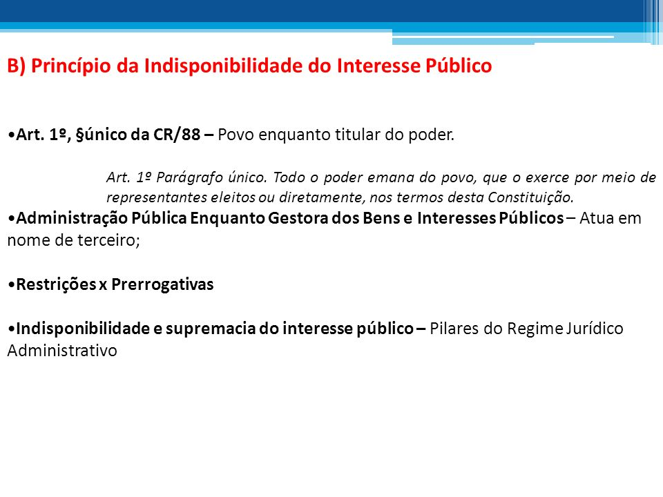 B) Princípio da Indisponibilidade do Interesse Público