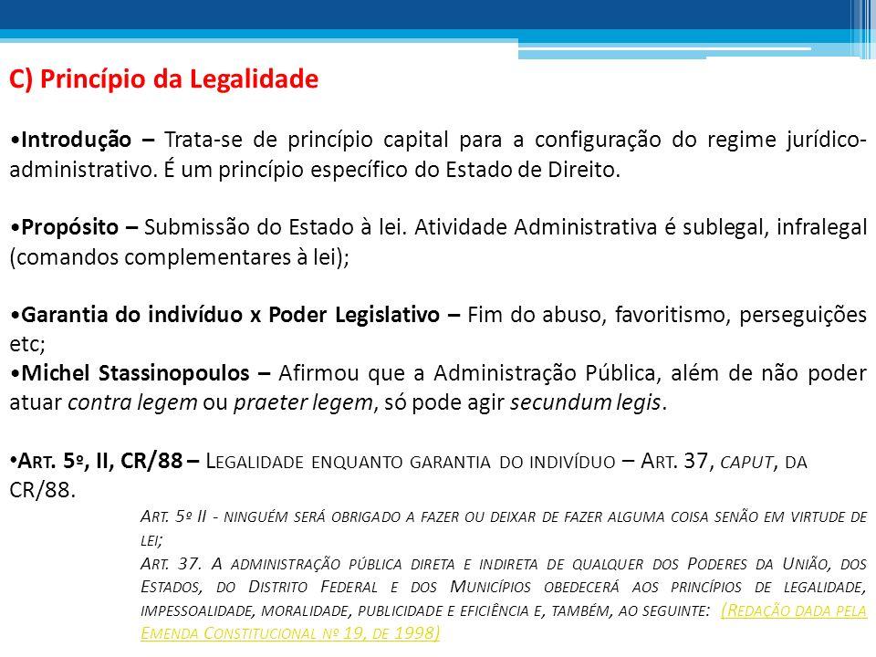 C) Princípio da Legalidade