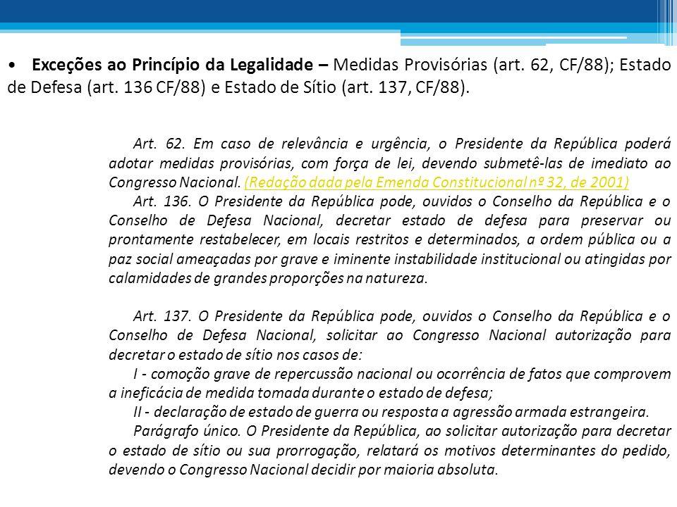 Exceções ao Princípio da Legalidade – Medidas Provisórias (art