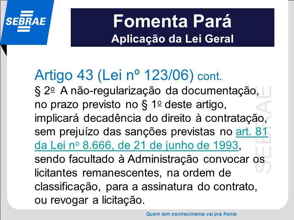 Fomenta Pará Artigo 43 (Lei nº 123/06) cont. Aplicação da Lei Geral