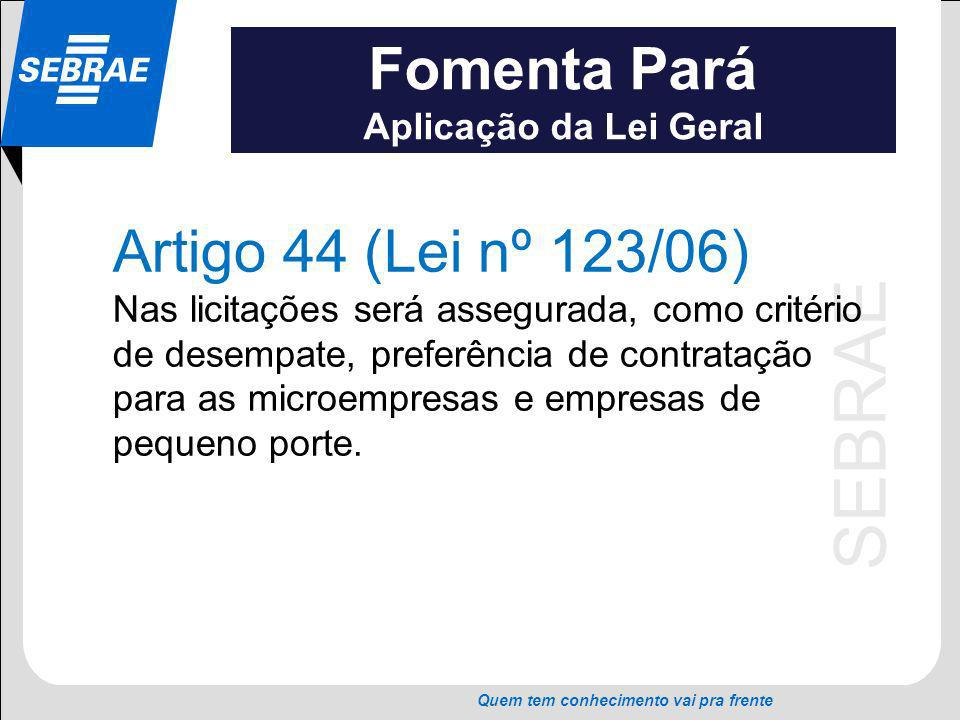 Fomenta Pará Artigo 44 (Lei nº 123/06) Aplicação da Lei Geral