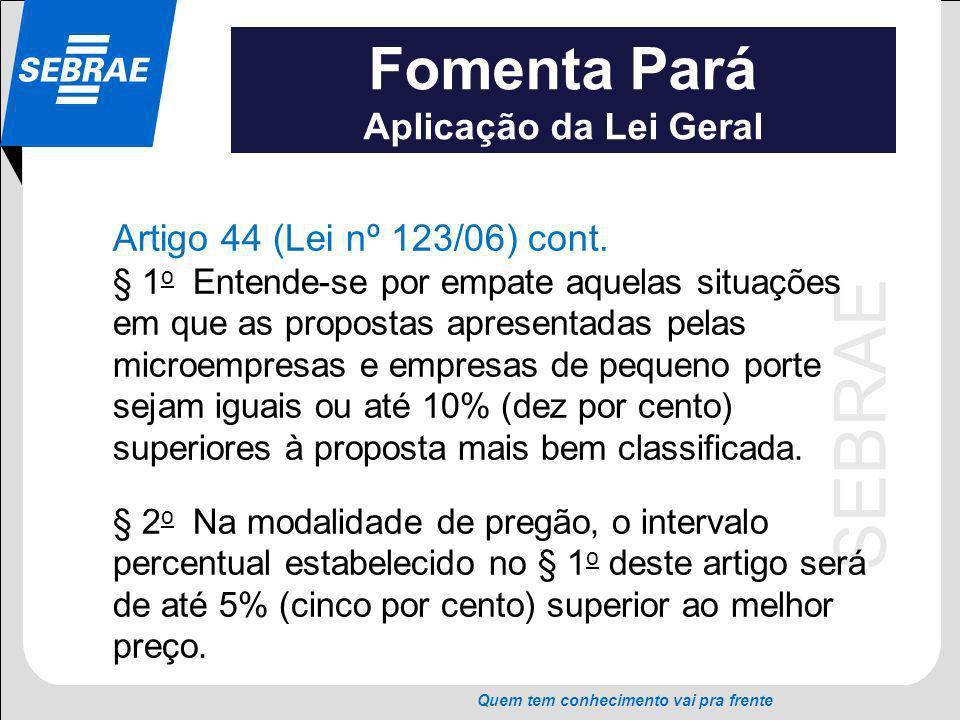 Fomenta Pará Aplicação da Lei Geral Artigo 44 (Lei nº 123/06) cont.