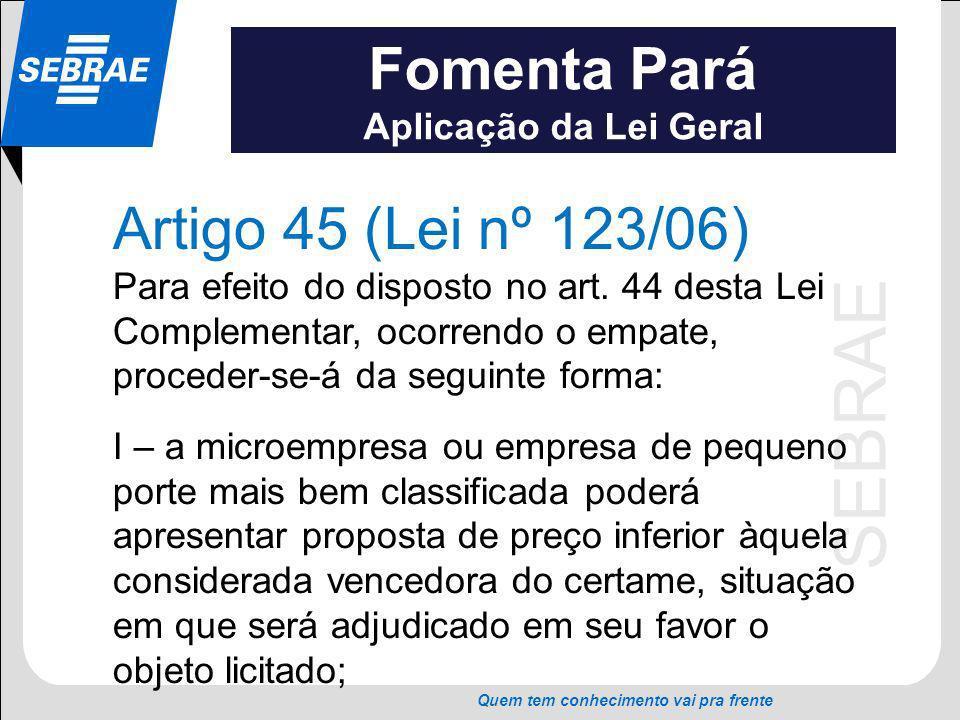 Fomenta Pará Artigo 45 (Lei nº 123/06) Aplicação da Lei Geral
