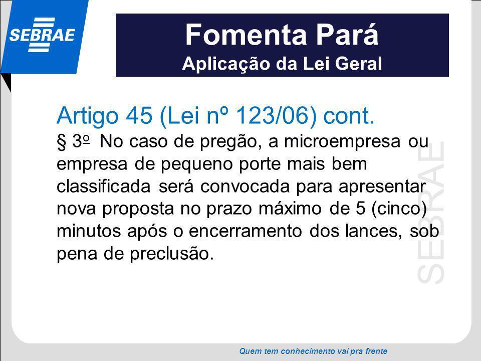 Fomenta Pará Artigo 45 (Lei nº 123/06) cont. Aplicação da Lei Geral