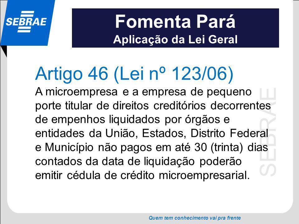 Fomenta Pará Artigo 46 (Lei nº 123/06) Aplicação da Lei Geral