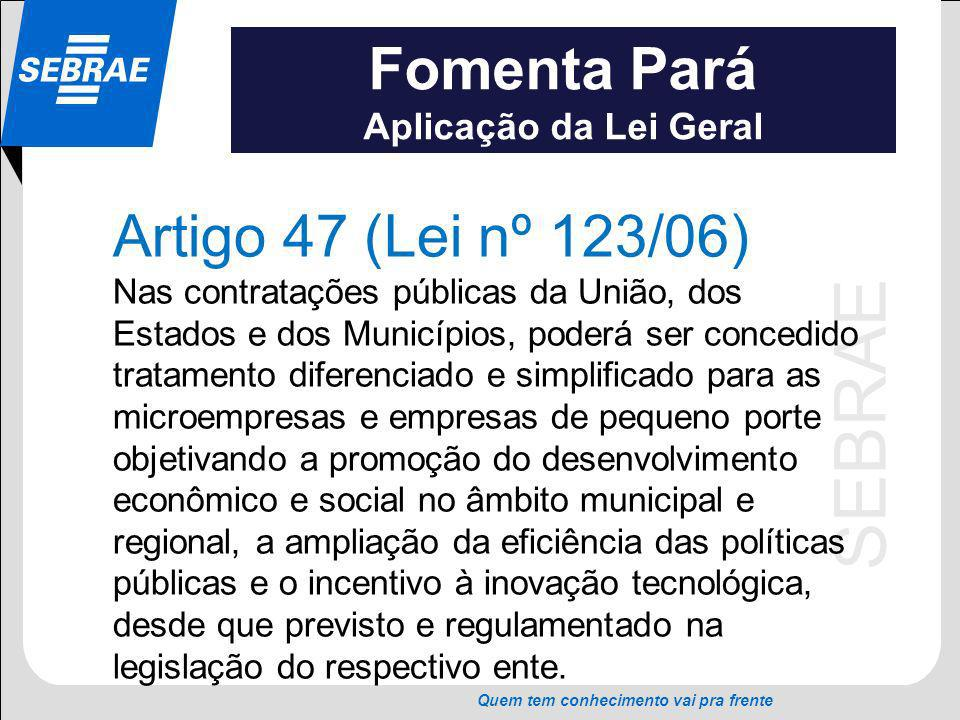 Fomenta Pará Artigo 47 (Lei nº 123/06) Aplicação da Lei Geral