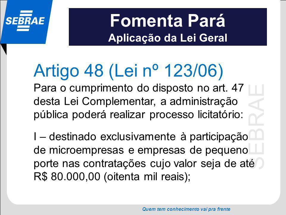 Fomenta Pará Artigo 48 (Lei nº 123/06) Aplicação da Lei Geral