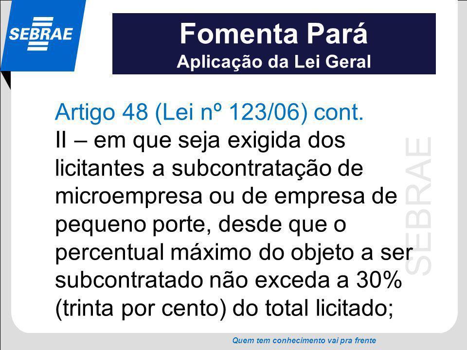 Fomenta Pará Artigo 48 (Lei nº 123/06) cont.