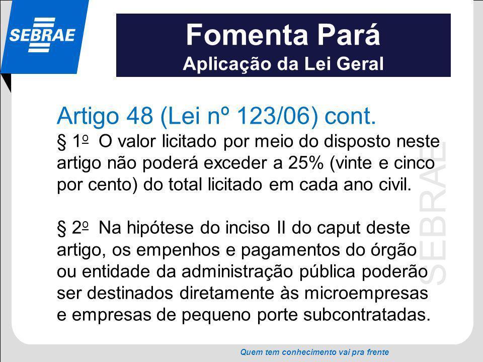 Fomenta Pará Artigo 48 (Lei nº 123/06) cont. Aplicação da Lei Geral