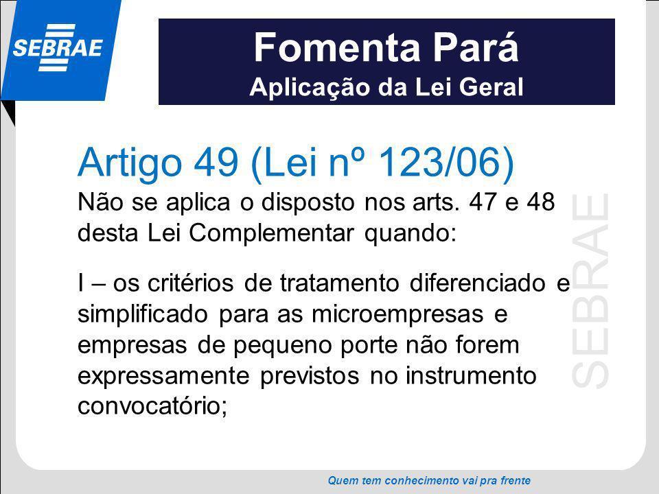 Fomenta Pará Artigo 49 (Lei nº 123/06) Aplicação da Lei Geral