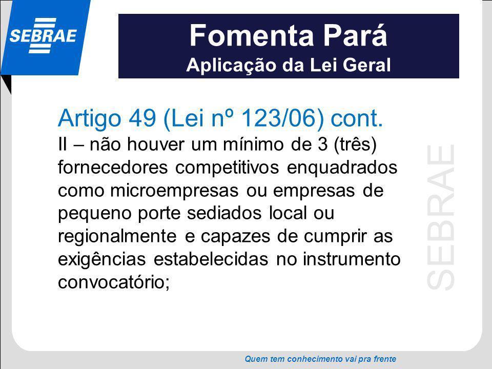 Fomenta Pará Artigo 49 (Lei nº 123/06) cont. Aplicação da Lei Geral