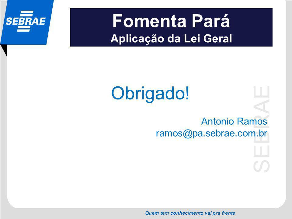 Fomenta Pará Obrigado! Aplicação da Lei Geral Antonio Ramos
