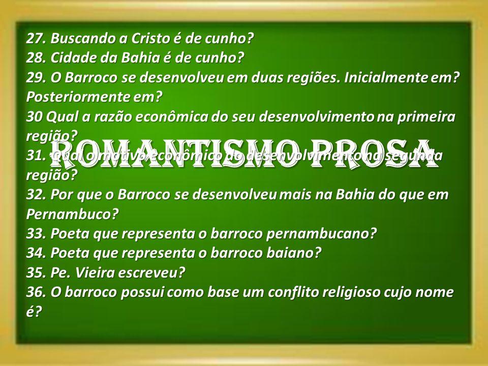 ROMANTISMO PROSA 27. Buscando a Cristo é de cunho